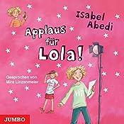 Applaus für Lola! (Lola 4) | Isabel Abedi