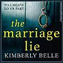 The Marriage Lie Hörbuch von Kimberly Belle Gesprochen von: Stephanie Cannon