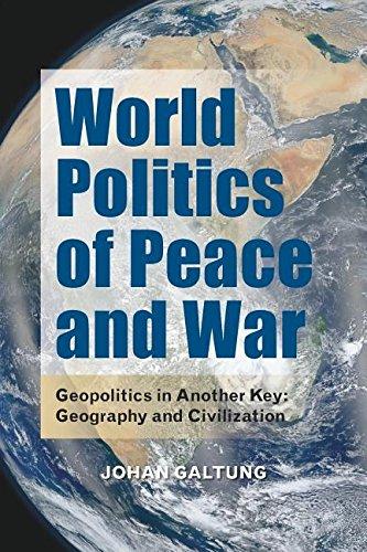 Hampton Press Communication Series - World Politics of Peace and War: Geopolitics in Another Key: Geography and Civilizaton (The Hampton Press Communication Series)