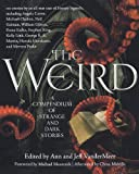 From Lovecraft to Borges to Gaiman, a century of intrepid literary experimentation has created a corpus of dark and strange stories that transcend all known genre boundaries. Together these stories form The Weird, and its practitioners...