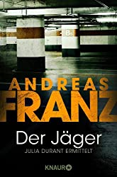 Der Jäger (Julia Durants Fall (Knaur TB) 4)