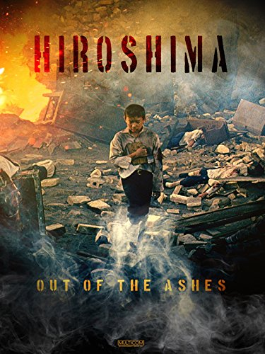 Hiroshima: Out of the Ashes ()
