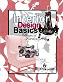 Interior Design Basics, Shirley Dianne Lise, 1490919201