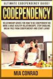 img - for Codependency: Ultimate Codependency Guide! Relationship Advice For How To Be Codependent No More & Have Healthy Relationships, Stop Enabling, Break Free From Codependency And Start Living! book / textbook / text book