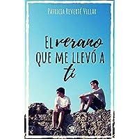 El verano que me llevó a ti: Premio literario Amazon 2019. Una novela lgtb sobre amores de verano. (Dani y Marcos)
