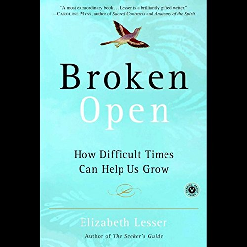 Broken Open: How Difficult Times Can Help Us Grow by Random House Audio
