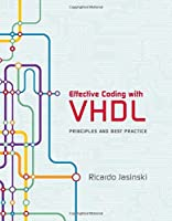 Effective Coding with VHDL: Principles and Best Practice Front Cover
