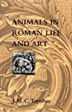Animals in Roman Life and Art, Toynbee, Jocelyn M., 0801855330