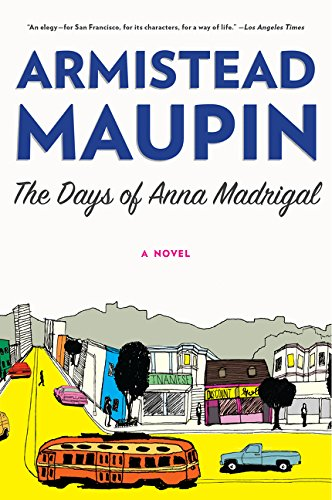 The Days of Anna Madrigal: A Novel (Tales of the City) (Armistead Maupin Tales Of The City Series)