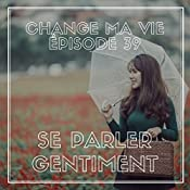 Se parler gentiment (Change ma vie 39) | Clotilde Dusoulier