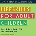 Lifeskills for Adult Children Audiobook by Janet Geringer Woititz EdD, Alan Garner MA Narrated by Barry Abrams