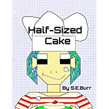 Half-Sized Cake: A Funny Story About Fractions (Funny Math Stories Book 5)