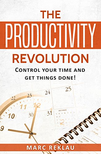 The Productivity Revolution: Control your time and get things done! cover