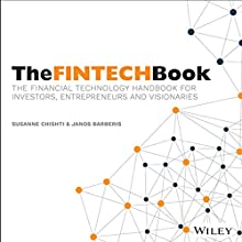 The FINTECH Book: The Financial Technology Handbook for Investors, Entrepreneurs and Visionaries Audiobook by Susanne Chishti, Janos Barberis Narrated by John Telfer