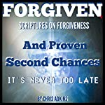 Forgiven: Scriptures on Forgiveness and Proven Second Chances | Chris Adkins