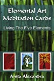 Elemental Art Meditation Cards, Anita Alexandra, 1440159661