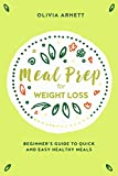 Meal Prep for Weight Loss - Beginner's Guide to Quick and Easy, Healthy Meals (Meal planning, Clean Eating Recipes, Meal Prepper's Pantry, Recipes, Meal Prep)