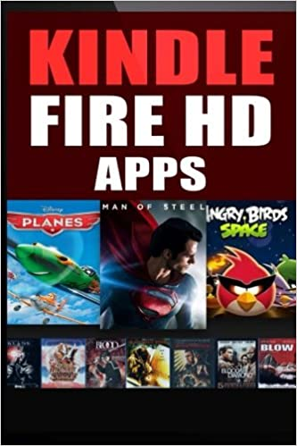 Kindle Fire HD Apps: For the New Kindle Fire Owner Includes ...