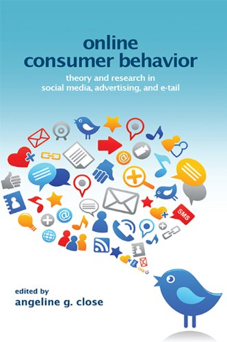 Online Consumer Behavior: Theory and Research in Social Media, Advertising and E-tail (Marketing and Consumer Psychology - Online Close