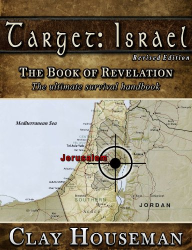 Target: Israel.: The Book of Revelation. The ultimate survival handbook.