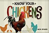 Know Your Chickens, Jack Byard, 1565236122