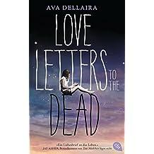 Love Letters to the Dead: (deutsche Ausgabe) (German Edition)