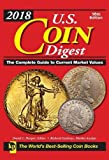2018 U.S. Coin Digest: The Complete Guide to Current Market Values