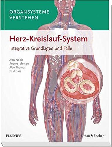 Organsysteme verstehen - Herz-Kreislauf-System: Integrative ...