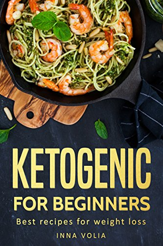 Ketogenic For Beginners : Best Recipes For Weight Loss by Inna Volia ebook deal