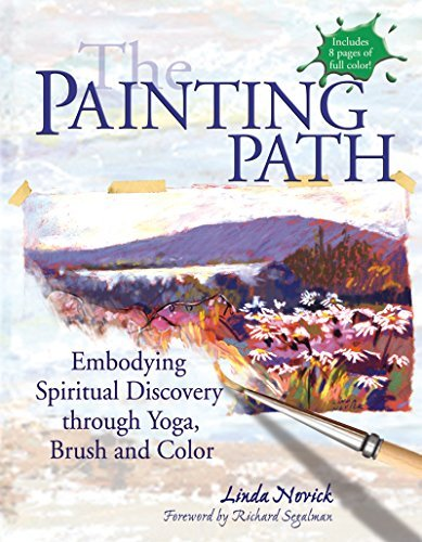 The Painting Path: Embodying Spiritual Discovery through Yoga, Brush and Color PDF