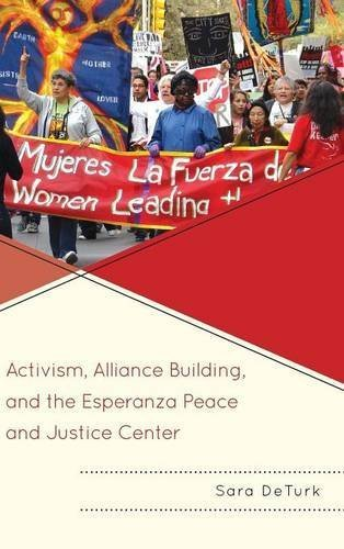 Activism, Alliance Building, and the Esperanza Peace and Justice Center by Sara DeTurk (2014-11-20)