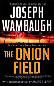 The Onion Field by Joseph Wambaugh (2007-08-28)