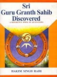 Sri Guru Granth Sahib Discovered: A Reference Book of Quotations