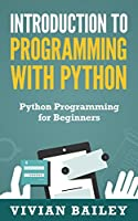 Introduction to Programming with Python: Python Programming for Beginners Front Cover