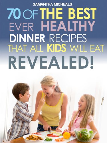 Kids Recipes Book: 70 Of The Best Ever