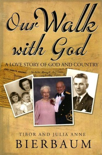 Our Walk with God: A Love Story of God and Country by Tibor Bierbaum (2006-12-01) pdf