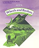 Wheels and Rockets: Language Activity Book (Teacher's Edition) (Focus: Reading for Success)