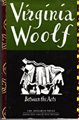 Title Between The Acts Hogarth Paperback Series Authors Virginia Woolf ISBN 0 7012 0991 7 978 9 UK Edition Publisher Chatto Windus