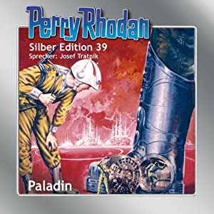 Paladin (Perry Rhodan Silber Edition 39) Hörbuch