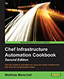 Read Chef Infrastructure Automation Cookbook - Second Edition Kindle Editon