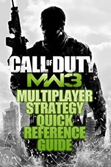 Modern Warfare 3 Multiplayer Quick Reference Guide by [Modern Pwnage]