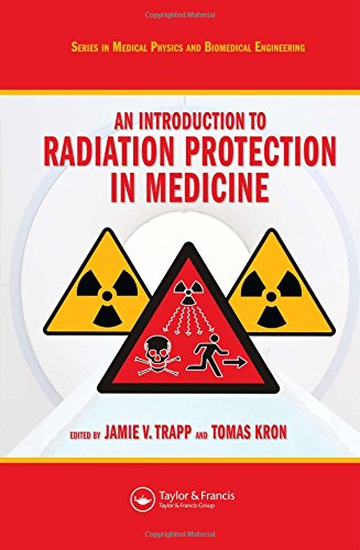 An Introduction to Radiation Protection in Medicine (Series in Medical Physics and Biomedical Engineering)