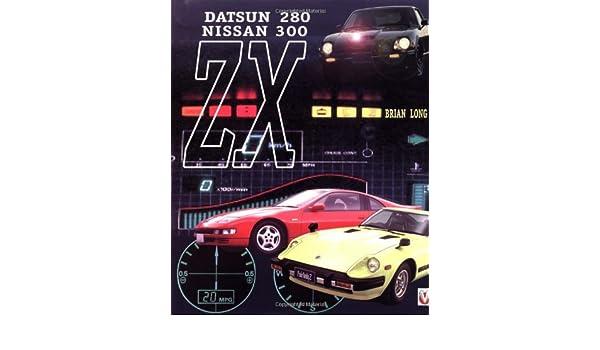 Datsun/Nissan 280ZX and 300ZX: Amazon.es: Brian Long: Libros en idiomas extranjeros