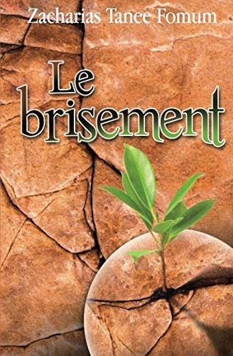 Le Brisement (Faire du Progres Spirituel, Band 5)