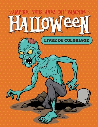 Vampire, vous avez dit vampire ? : Livre de coloriage Halloween (French Edition)]()
