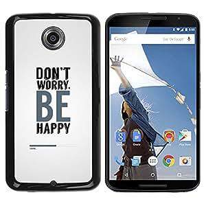 YiPhone /// Prima de resorte delgada de la cubierta del caso de Shell Armor - Se feliz - NEXUS 6 / X / Moto X Pro