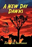A New Day Dawns, Pieter Kl Pretorius, 1453560335