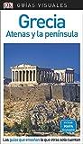 Guía Visual Grecia, Atenas y la península: Las guías que enseñan lo que otras solo cuentan
