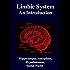 Limbic System: An Introduction.: Hippocampus, Amygdala, Hypothalamus, Septal Nuclei, Neuroscience