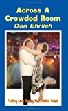 Across a Crowded Room, Dan Ehrlich, 1602641021